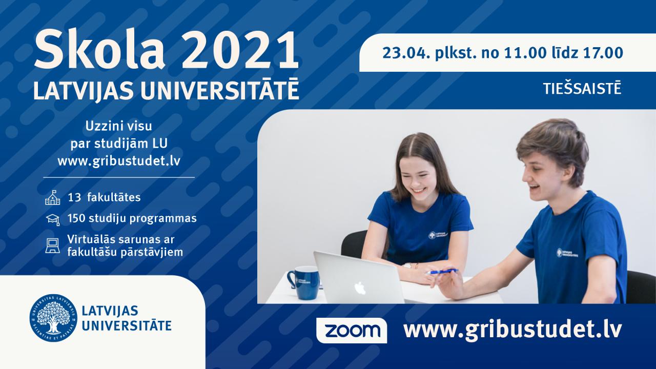 """""""Skola 2021 Latvijas Universitātē"""" 23. aprīlī no plkst. 11.00 līdz 17.00"""