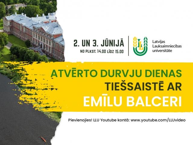 2. un 3. jūnijā pievienojies Emīlam Balcerim LLU Atvērto durvju dienās tiešsaistē
