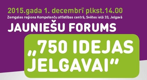 """Jauniešu forums """"750 idejas Jelgavai"""""""