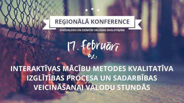 Reģionālā konference svešvalodu un dzimtās valodas  skolotājiem