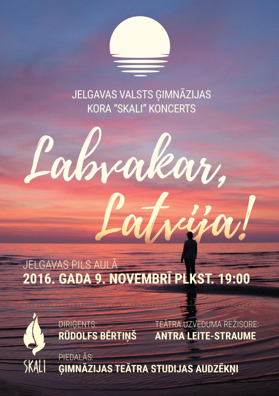 "Kora Skali koncerts ""Labvakar Latvija!"""