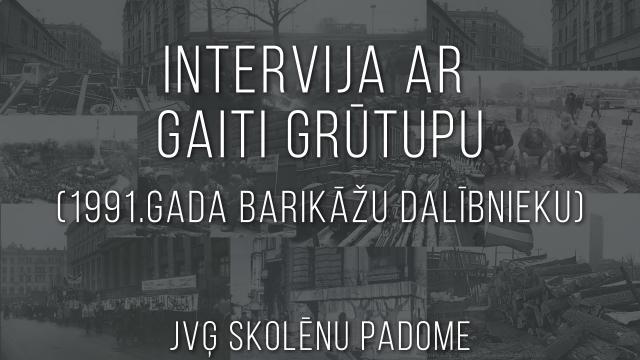 Skolēnu padomes intervija ar Gaiti Grūtupu - 1991.gada barikāžu dalībnieku