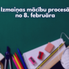 Izmaiņas mācību procesā no 8.februāra